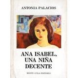 Ana Isabel Una Niña Decente Autor Antonia Palacios
