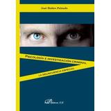 Libro Psicología E Investigación Criminal. La Delincuencia