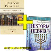 Livro Teologia Puritana Doutrina + História Dos Hebreus Cpad