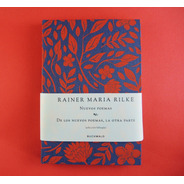 Rainer Maria Rilke - Nuevos Poemas (bilingüe) - Buchwald Ed