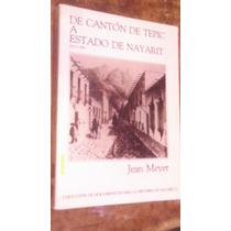 De Cantón De Tepic A Estado De Nayarit 1810-1940 , Año 1990