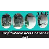 Tarjeta Madre Acer One Series Zg5.