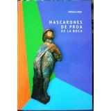 Mascarones De Proa Barcos Museo La Boca Quinquela Original