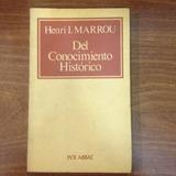 Del Conocimiento Historico Marrou Henri Per Abbat