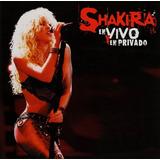 Shakira ¡en Vivo Y En Privado! Cd ´+ Dvd Original