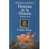 Historias De La Historia Carlos Fisas Gran Coleccion