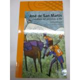 Jose De San Martín Caballeto De Principio A Fin Alfaguara