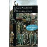 El Tren Pasa Primero * Elena Poniatowska - Edit. Alfaguara