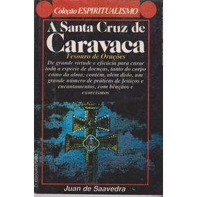 O Antigo E Verdadeiro Livro Da Cruz De Caravaca - Raríssimo