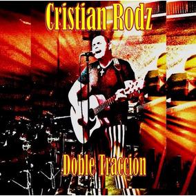 Cd Música Rock Doble Tracción Cristian Rodz (digital)
