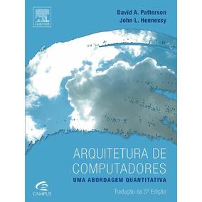 Arquitetura De Computadores - David A.patterson 5ª Ed
