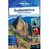 Libro : Lonely Planet Sudamerica Para Mochileros (travel ..
