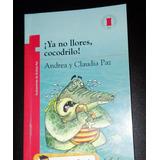 Ya No Llores Cocodrilo - Editorial Norma - Plan Lector