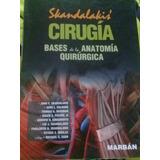 Libro Cirugia Bases De La Anatomia Quirúrgica - Skandalakis