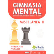 Libro Gimnasia Mental Miscelanea Ii / Varios Ejercicios