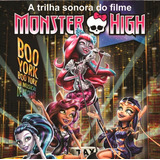 Monster High - Boo York, Boo York - Trilha Sonora Do Filme