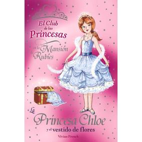 La Princesa Chloe Y El Vestido De Flores(libro Infantil)