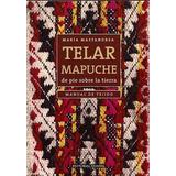 Telar Mapuche Manual De Tejido Indígena Diseños Mastandrea