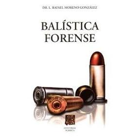 Balistica Forenses Rafael Moreno - (libro Pdf) + Regalo