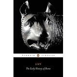 Tito Livio: La Historia Antigua De Roma, Libros I-v (penguin