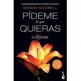 Libro Pideme Lo Que Quieras O Dejame De Megan Maxwell