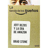 La Tienda De Los Sueños. Jeff Bezos Y La Era De Amazon (soc