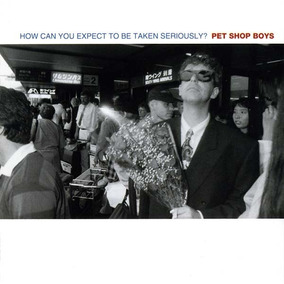 Cd Single Pet Shop Boys - How Can You Expect To Be Taken