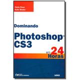Dominando Photoshop Cs3 Em 24 Horas
