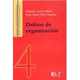 Cancio Meliá - Silva Sánchez / Delitos De Organización