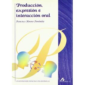 Producción, Expresión E Interacción Oral (cuadernos De Didá