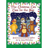 The Christmas Cats Care For The Bear Constance Corcoran Wi