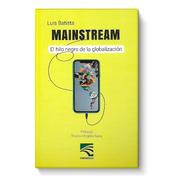 Libro Mainstream El Hilo Negro De La Globalización