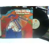 Lp - Xiru Do Sul Tributi Ai Poeta Frete 10,00