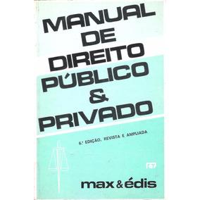 Manual De Direito Público E Privado 6ºedição - Max & Édis