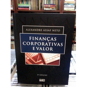 Financas Corporativas E Valor Alexandre Assaf Neto