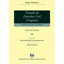 Tratado De Derecho Civil Uruguayo. Tomo Iii - Jorge Gamarra