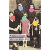 Secretos De Familia - Graciela B. Cabal