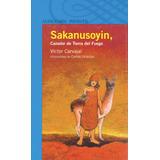 Libro Digital - Sakanusoyin, Cazador De Tierra Del Fuego