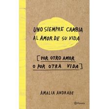 Uno Siempre Cambia Al Amor De Su Vida + Libro Sorpresa Grati