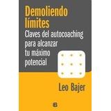 Demoliendo Limites De Leo Bajer - Ediciones B