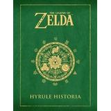 The Legend Of Zelda -hyrule Historia- (empastado)