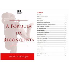 A Fórmula Da Reconquista + 3 E-books Incríveis!!!