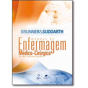 Brunner & Suddarth: Manual De Enfermagem Médico-cirúrgica