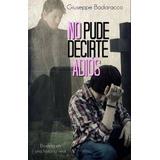 No Pude Decirte Adiós (gay - Lgbt) Giuseppe Badaracco
