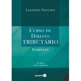 Curso De Direito Tributário Completo - Leandro Paulsen 2017