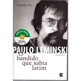 Livro Paulo Leminski - O Bandido Que Sabia Latim