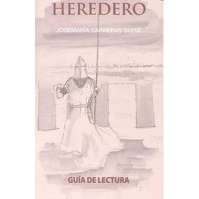 Heredero Guia De Lectura; Carreras Guixe Jose Maria