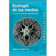 Ecología De Los Medios, Scolari, Ed. Gedisa