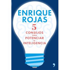 5 Consejos Para Potenciar La Inteligencia De Enrique Rojas