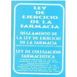 Ley De Ejercicio De La Farmacia Y Reglamentomayor Y Detal